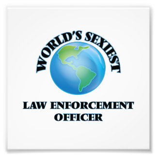 World's Sexiest Law Enforcement Officer Photographic Print