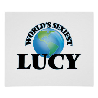 World's Sexiest Lucy Print