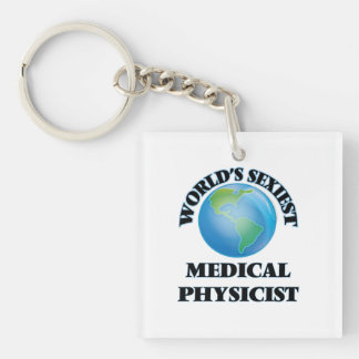World's Sexiest Medical Physicist Acrylic Keychains