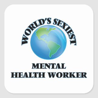 World's Sexiest Mental Health Worker Square Sticker