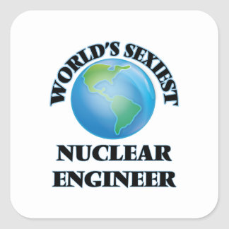 World's Sexiest Nuclear Engineer Square Stickers
