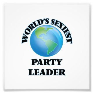 World's Sexiest Party Leader Photographic Print