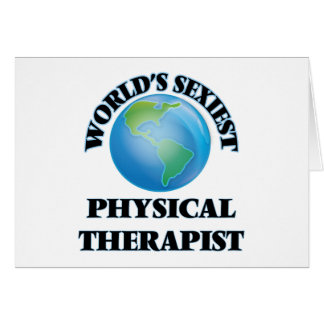World's Sexiest Physical Therapist Greeting Cards