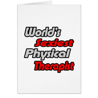 World's Sexiest Physical Therapist Card