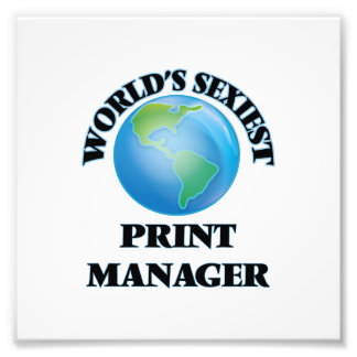 World's Sexiest Print Manager Photo Print