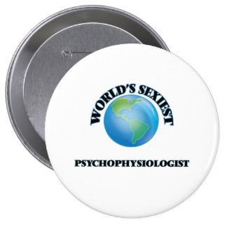 World's Sexiest Psychophysiologist Pinback Button