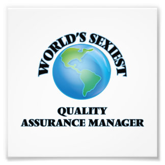 World's Sexiest Quality Assurance Manager Art Photo