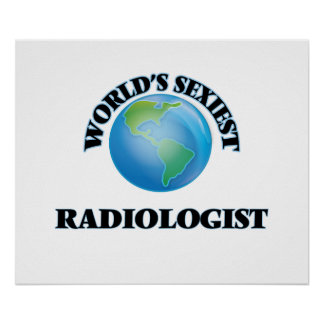 World's Sexiest Radiologist Posters