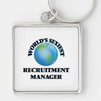 World's Sexiest Recruitment Manager Key Chain
