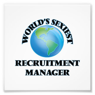 World's Sexiest Recruitment Manager Photographic Print