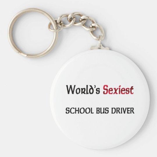 World's Sexiest School Bus Driver Basic Round Button Key Ring