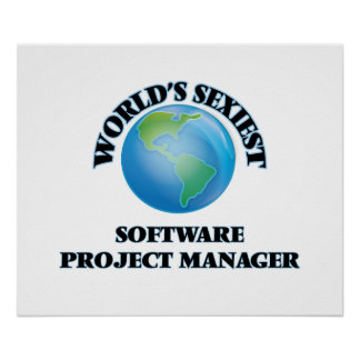 World's Sexiest Software Project Manager Posters