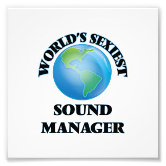 World's Sexiest Sound Manager Photographic Print