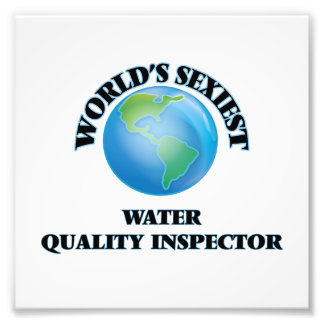 World's Sexiest Water Quality Inspector Photographic Print