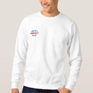 World's, TOUGHEST, Dad!SweatShirt Embroidered Sweatshirt