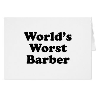World's Worst Barber Greeting Card