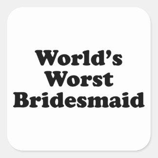 World's Worst Bridesmaid Square Sticker