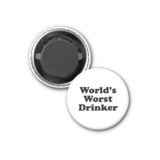 World's Worst Drinker Refrigerator Magnet
