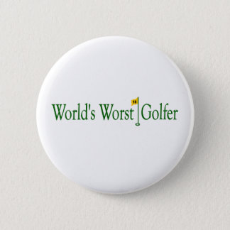 World'S Worst Golfer 6 Cm Round Badge
