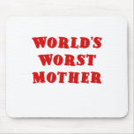 Worlds Worst Mother Mouse Pad