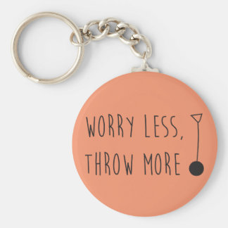 Worry Less, Throw More Hammer- Hammer Keychain