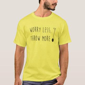 Worry Less, Throw More Hammer- Hammer Throw Shirt