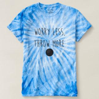 Worry Less, Throw More- Shot Put Throw Shirt