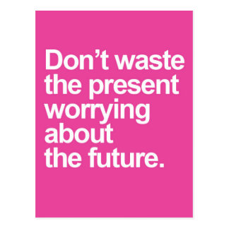 Worrying About The Future Quote Postcard