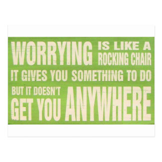 Worrying is like A rocking chair - card Postcard