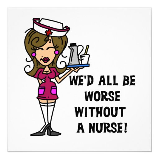 Worse Without a Nurse Personalized Invitations