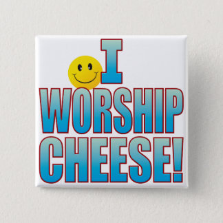 Worship Cheese Life B 15 Cm Square Badge