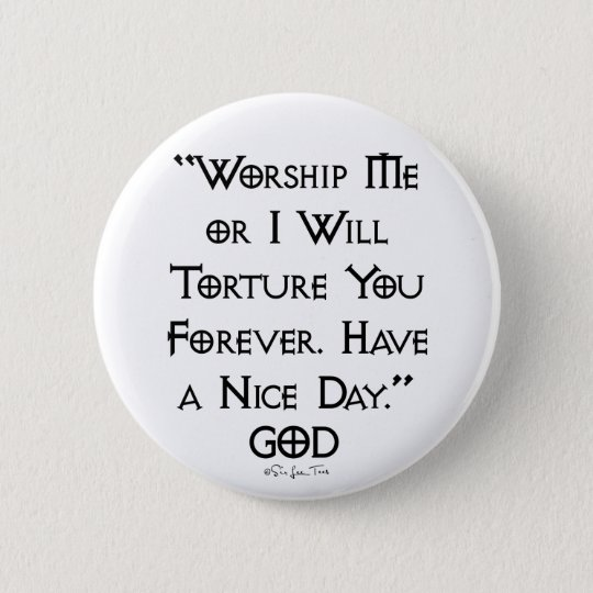 Worship or Torture 6 Cm Round Badge