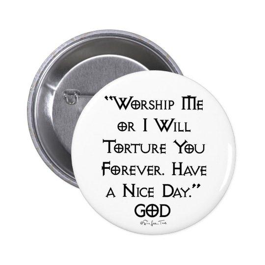 Worship or Torture 6 Cm Round Badge