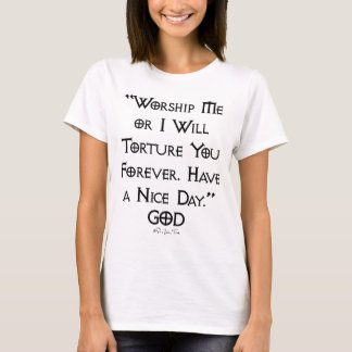 Worship or Torture T-Shirt