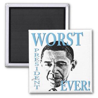 Worst President Ever! Square Magnet