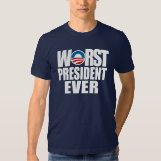 Worst President Ever Tshirts
