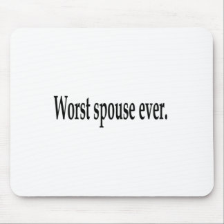 Worst spouse ever. mousepads
