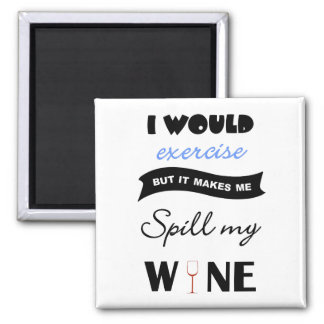 Would exercise buy would spill wine square magnet