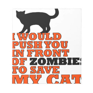 would push you front zombie save my cat funny notepad