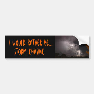 Would rather be Storm Chasing Bumper Sticker