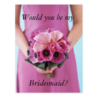 Would you be my Bridesmaid? Postcard