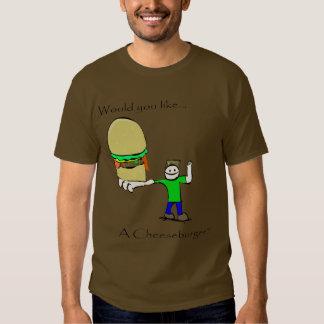 Would you like a cheeseburger? tee shirts