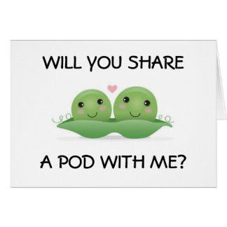 WOULD YOU SHARE A POD WITH ME-PROCLAIM YOUR LOVE CARD