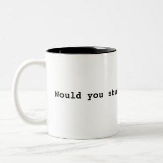 Would you shut up, I'm busy! Two-Tone Mug