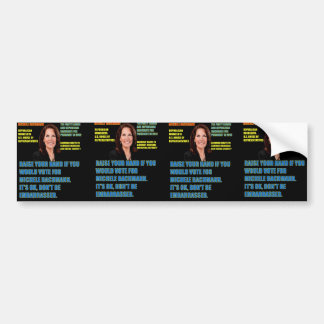 Would You Vote for Michele Bachmann Bumper Sticker
