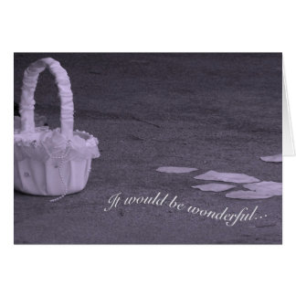 Would your daughter be our Flower Girl? Card
