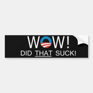 WOW DID THAT SUCK! BUMPER STICKER