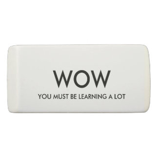 """""""WOW"""" Eraser"""