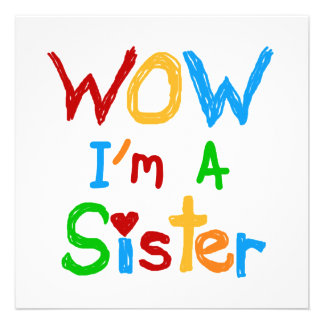 WOW I m a Sister T-shirts and GIfts Personalized Invite