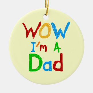 WOW I'm a Dad T-shirts and GIfts Round Ceramic Decoration